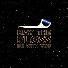 In light of all the Star Wars hype as of late. A great tool for dental marketing! May the FLOSS be with you! Dental Quotes, Dental Facts, Dental Life, Dental Health, Teeth Health, Dental Hygienist, Dental Assistant, Dental Implants, Dental Shirts