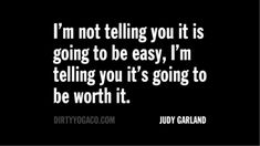You tell 'em Judy! Judy Garland, DirtyYoga® Quote Collection 331. For more: www.DirtyYogaCo.com #QuoteOfTheDay #quotes