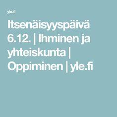 Itsenäisyyspäivä 6.12. | Ihminen ja yhteiskunta | Oppiminen | yle.fi Finland, History