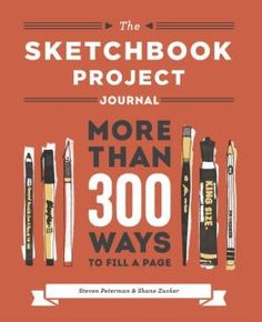 The Sketchbook Project Journal: More than 300 Ways to Fill a Page  Fun journaling prompts!