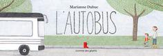 «L'autobus» Marianne Dubuc