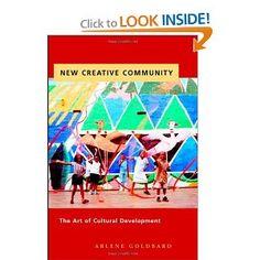 New Creative Community: The Art of Cultural Development - Arlene Goldbard