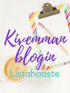 Kivempi blogi, Listahaaste, bloggaaminen