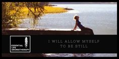 In stillness there is contentment. In contentment, I am at peace.