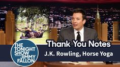 Thank You Notes: J. Rowling, Horse Yoga These always cheer me up! Jimmy Fallon Youtube, Yoga Youtube, Cheer Me Up, Tonight Show, First Dates, Thank You Notes, Make You Smile, Hilarious, Lol