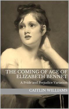 The Coming of Age of Elizabeth Bennet