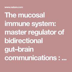The mucosal immune system: master regulator of bidirectional gut–brain communications : Nature Reviews Gastroenterology and Hepatology