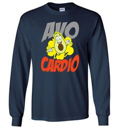 Avocado Avo Cardio Exercise Funny Fitness Workout Lover Shirt - Long Sleeve T-Shirt Workout Guide, Workout Humor, Mens Fitness, Funny Fitness, Cardio, Graphic Sweatshirt, T Shirt, At Home Workouts, Long Sleeve Shirts