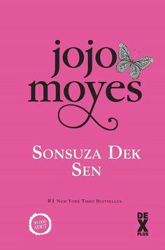 Beyda'nın Kitaplığı: Jojo Moyes - Sonsuza Dek Sen / Kitap Tanıtımı