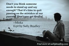 A quote from Kept--Miska Tomlinson