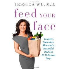 Feed Your Face: Younger, Smoother Skin and a Beautiful Body in 28 Delicious Days (Hardcover)