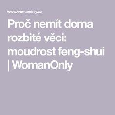Proč nemít doma rozbité věci: moudrost feng-shui | WomanOnly