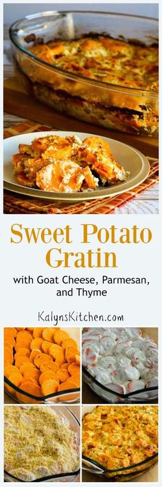 Everyone loves this Sweet Potato Gratin with Goat Cheese, Parmesan, and Thyme for a holiday side dish!  [found on KalynsKitchen.com]