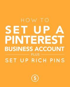 How to set up a Pinterest Business Account • Want to set up rich pins and a Pinterest business account?