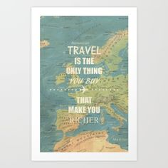 Travel is the only thing you buy that make you richer Art Print by 1986