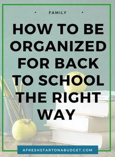 How to be organized for back to school the right way