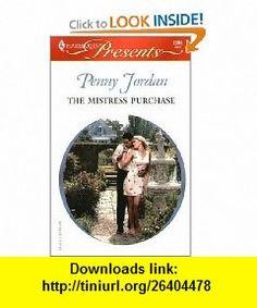 The Mistress Purchase (Greek Tycoons) (Harlequin Presents # 2386) (9780373123865) Penny Jordan , ISBN-10: 0373123868  , ISBN-13: 978-0373123865 ,  , tutorials , pdf , ebook , torrent , downloads , rapidshare , filesonic , hotfile , megaupload , fileserve
