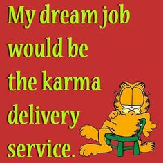 Garfield Pictures, Garfield Quotes, Garfield And Odie, Wise Quotes, Funny Quotes, Wise Sayings, Dream Job, My Dream, Friday Humor
