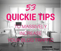 53 Quickie Tips To Massively Increase Your Blog Traffic