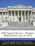 2010 Sunset Review, Weather Modification Act of 1972