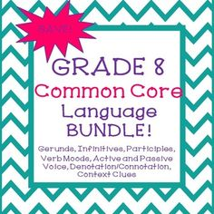 This Common Core 8th Grade Language Bundle includes: Active/Passive Voice PowerPointVerb Moods PowerPointActive/Passive Voice Practice and ReviewConnotation/Denotation Practice and ReviewContext Clues Practice and ReviewGerunds Practice and ReviewInfinitives Practice and ReviewParticiples Practice and ReviewActive/Passive Voice NotesVerb Moods Sentence Sort ActivityALL Answer Keys INCLUDED!!!Save big by purchasing the bundle!