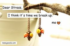 Break up with stress :)
