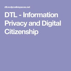 DTL - Information Privacy and Digital Citizenship