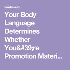 Your Body Language Determines Whether You're Promotion Material—Here's How - Levo