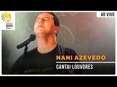 Nani Azevedo - Cantai Louvores - DVD Bendito Serei - YouTube