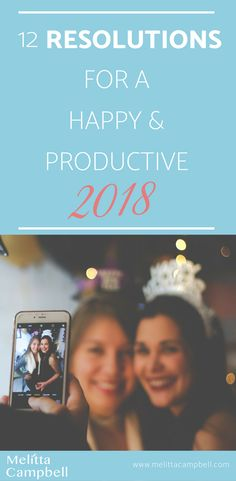 Have you made your New Year Resolutions yet?  If you are stuck for ideas, check out these 12 #resolutions for a happy and productive 2018.  Get ready for your best year yet!