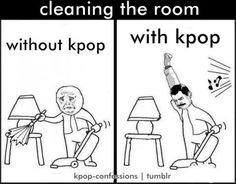 "When i'm done listening to K-pop and then to the dishes, I'm like ""DIGIDIGIDUMDIGIDIGIDUM"""