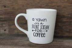 Funny Coffee Mug  A Yawn is a Silent Scream di MorningSunshineShop