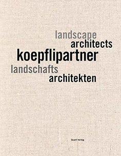 Koepflipartner : Landschafts architekten : arbeiten 1995-2015 = Landscape architects : works 1995-2015 / mit Beiträgen von = with articles by Michael Jakob ... [et al.].-- Luzern : Quart, cop. 2016.