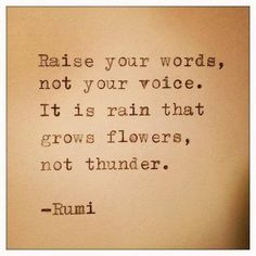 Use your voice. Show strength of character by speaking thoughtful, speaking well. Wisdom & strength is shown in words well spoken. These are the words that will be heard. Rumi Quotes, Quotable Quotes, Motivational Quotes, Inspirational Quotes, Positive Quotes, Quotes Quotes, Wisdom Quotes, Tattoo Quotes, Rumi Tattoo