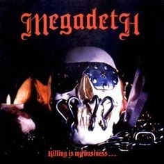 Megadeth - 1985 - Killing Is My Business... And Business Is Good!
