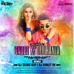 Badri Ki Dulhaniya (Remix) - DJ Seenu KGP & DJ Vineet VK Download