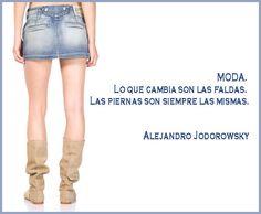"""""""Las modas son epidemias provocadas por la industria""""- Alejandro Jodorowsky"""