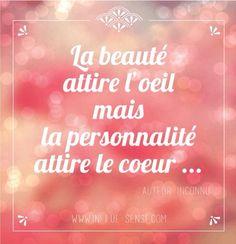 """""""La beauté attire l'oeil mais la personnalité attire le coeur"""". #citation #auteurinconnu"""
