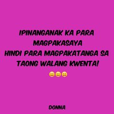 Quotable Quotes, Qoutes, Hugot Quotes Tagalog, Pinoy, Quotations, Quotes, Quote, Shut Up Quotes