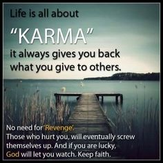 Watch your back, Karma will come! especially to those who have a karma tattoo on them :) Wisdom Quotes, True Quotes, Words Quotes, Great Quotes, Quotes To Live By, Inspirational Quotes, Funny Karma Quotes, Karma Quotes Truths, Quotes About Karma