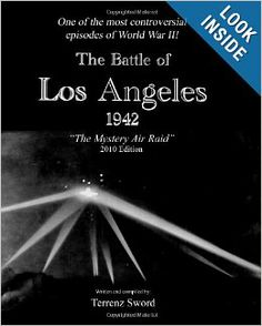 The Battle of Los Angeles, The Mystery Air Raid -- Paperback pages), audiobook -- What happened that morning in the skies over Los Angeles is still an unexplained mystery that remains open to speculation and accusations of a cover-up and, of course, UFOs. Aliens And Ufos, Ancient Aliens, Ancient History, Ufo Reports, Legendary Monsters, Unexplained Mysteries, Air Raid, Important Facts, Ufo Sighting