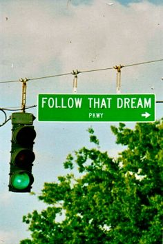Follow that dream street sign