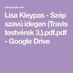 Lisa Kleypas - Szép szavú idegen (Travis testvérek 3.).pdf.pdf - Google Drive Google Storage, Google Drive, Lisa, Pdf