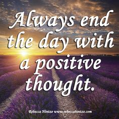 Always End the Day with a #Positive Thought. #quote