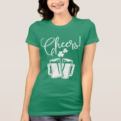 Cheers | Saint Patricks Day Irish Quote T-Shirt Funny tee shirts for celebrating St Paddys Day this March 17th!