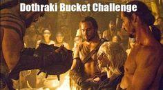 Dothraki bucket challenge #GoT