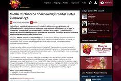 """RMF Classic: """"Młodzi wirtuozi na Szachownicy: recital Piotra Żukowskiego"""" http://www.rmfclassic.pl/muzyka/kalendarz/wydarzenie,Mlodzi-wirtuozi-na-Szachownicy-recital-Piotra-Zukowskiego,14178.html"""