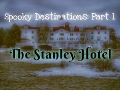 An account of our stay in the haunted Stanley Hotel. It is most famous for being Stephen King's inspiration for The Shining.