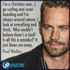 I am so thankful that paul walker gave his heart and life to Jesus Christ before he passed away.