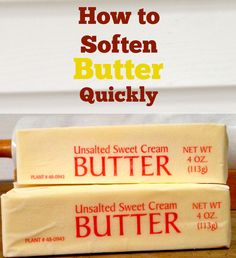 Easy way to soften butter quickly for a recipe without melting it.